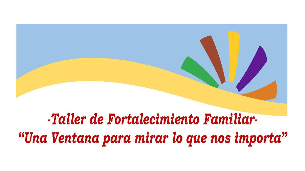 TALLER DE FORTALECIMIENTO FAMILIAR